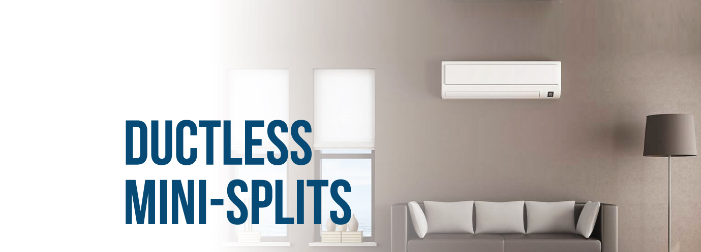 Ductless Mini-Splits – A better Air Conditioner